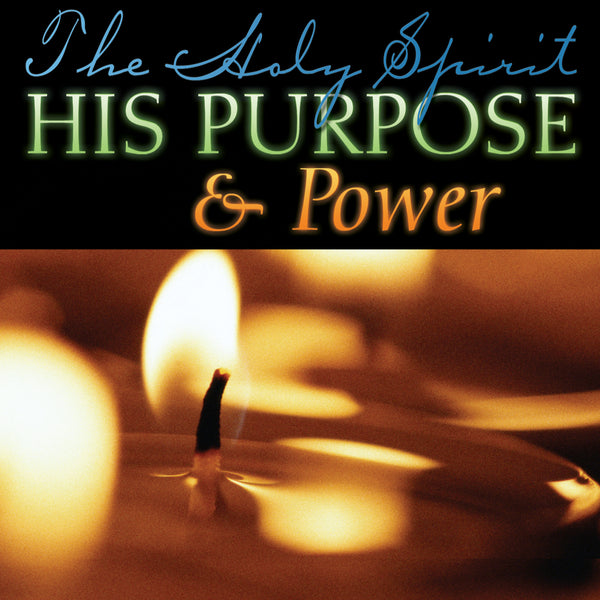The Holy Spirit, His Purpose & Power Audio Series MP3 Download