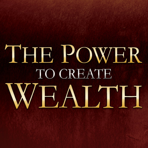 The Power to Create Wealth Audio Series MP3 Download