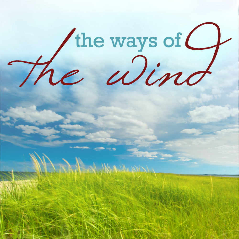 The Ways Of The Wind Audio Series MP3 Download