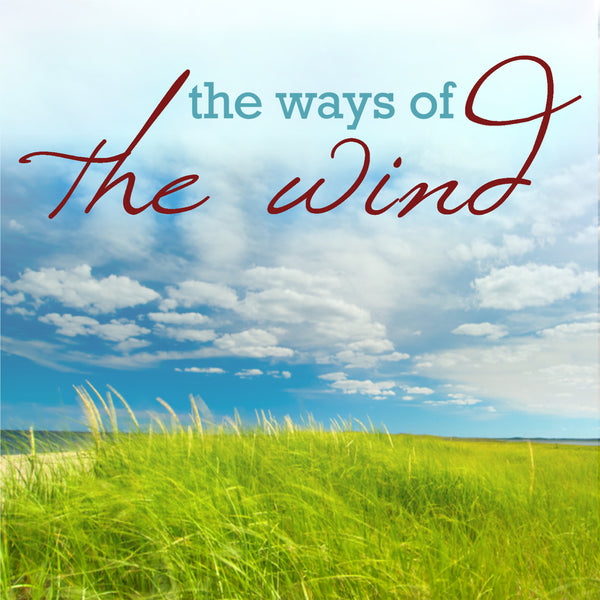 The Ways Of The Wind