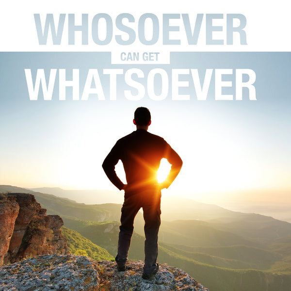 Whosoever Can Get Whatsoever