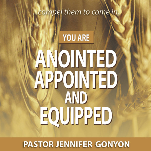 You Are Anointed, Appointed, and Equipped