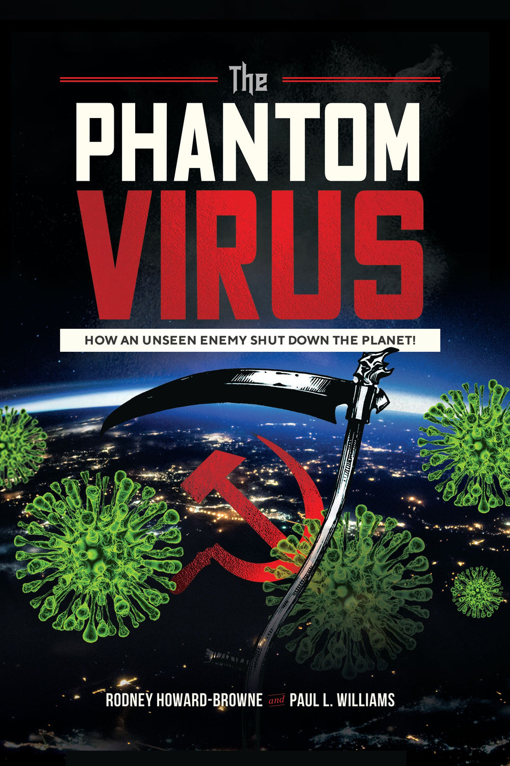 The Phantom Virus - How An Unseen Enemy Shut Down The Planet! Paperback or Ebook Version Available