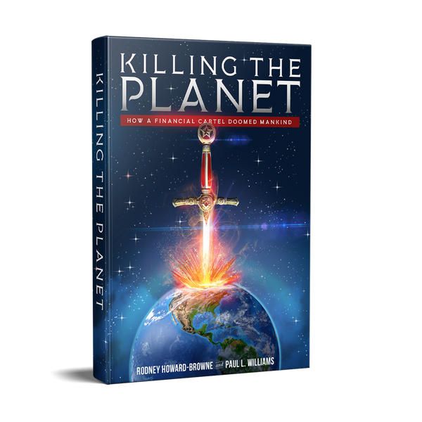 Killing the Planet: How a Financial Cartel Doomed Man Kind