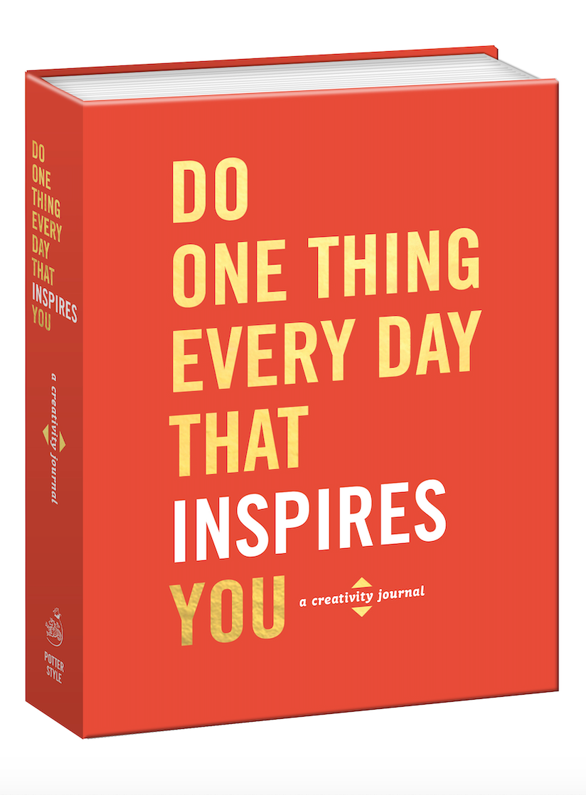 Do One Thing Every Day That Inspires You-A Creativity Journal