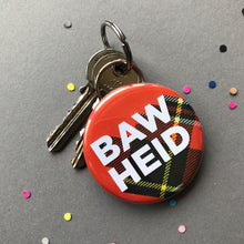 Load image into Gallery viewer, Funny Scottish tartan keyring by Hiya Pal that says bawheid