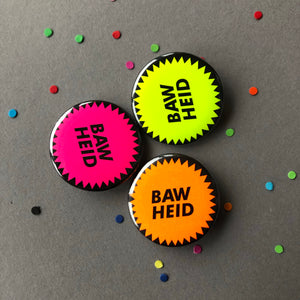 funny Scottish badges with the word Bawheid