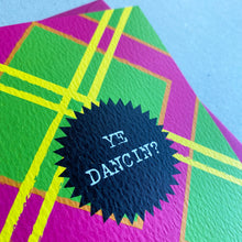 Load image into Gallery viewer, Ye Dancin? Neon Tartan Card