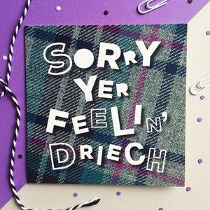 printed tartan card by Hiya Pal sorry yer feeling driech