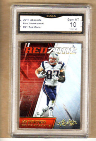 Rob Gronkowski - 2017 Absolute Red Zone Card-Graded-#21 Patriots-10/10 Gem Mint