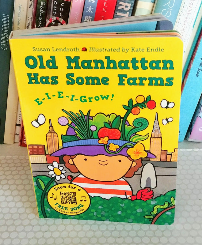 Old Manhattan Has Some Farms-E-I-E-I-Grow! Board Book