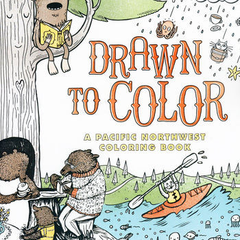 Drawn To Color, A Pacific Northwest Coloring Book