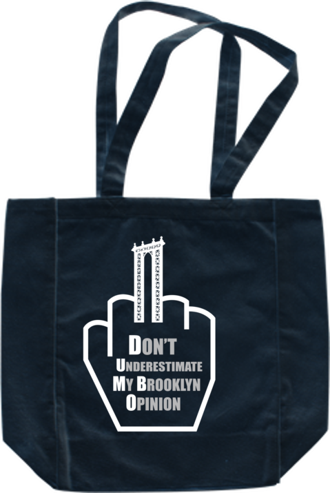 6eb1338b3a2d Don t Underestimate My Brooklyn Opinion Bag – Dumbo Inspired