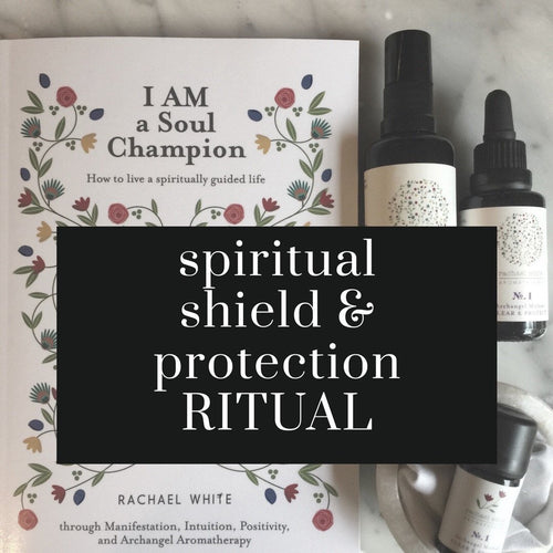 spiritual shield & protection ritual - SOULSCENTED- Apothecary & Spa