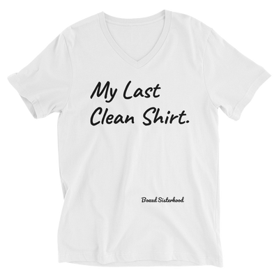 My Last Clean Shirt (V-Neck) - Boxed Sisterhood