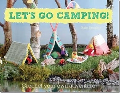 Let's Go Camping - Crochet Your Own Adventure