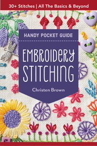 Embroidery Stitching Compiled By Christen Brown (Pocket Guide)