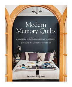 Modern Memory Quilts: A Handbook For Capturing Meaningful Moments