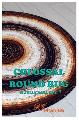 Colossal Round Jelly Roll Rug Pattern