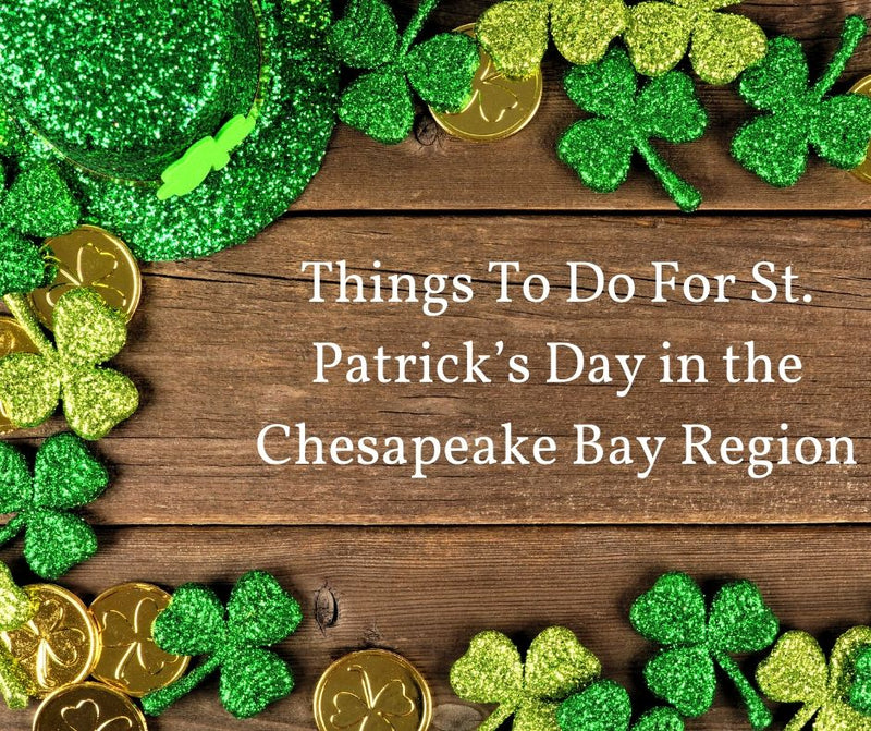 Things To Do For St. Patrick's Day in the Chesapeake Bay Region