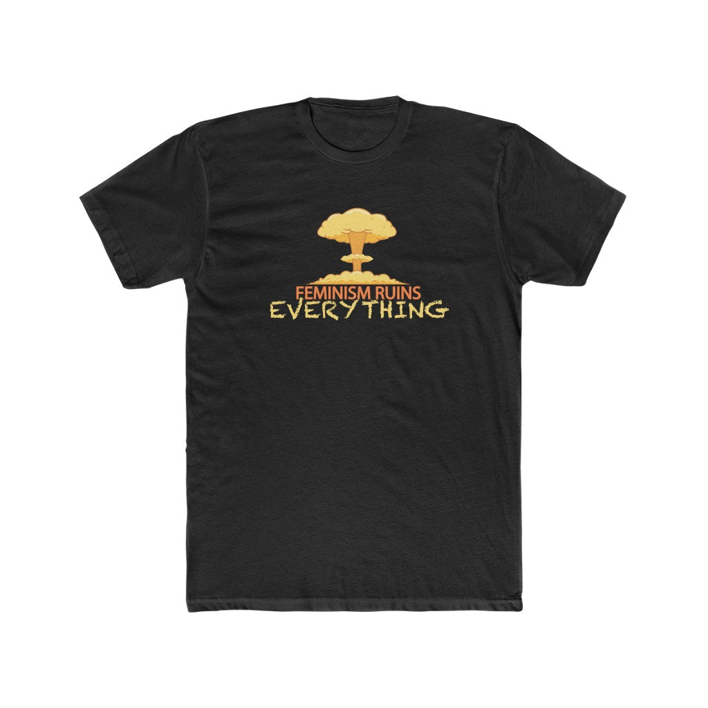 Feminism Ruins Everything T-shirt
