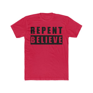 Repent & Believe T-Shirt