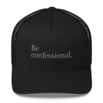 Be confessional trucker cap