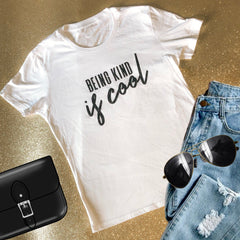 Being Kind Is Cool T-Shirt