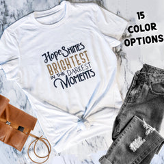 Hope Shines Brightest in the Darkest Moments T-Shirt