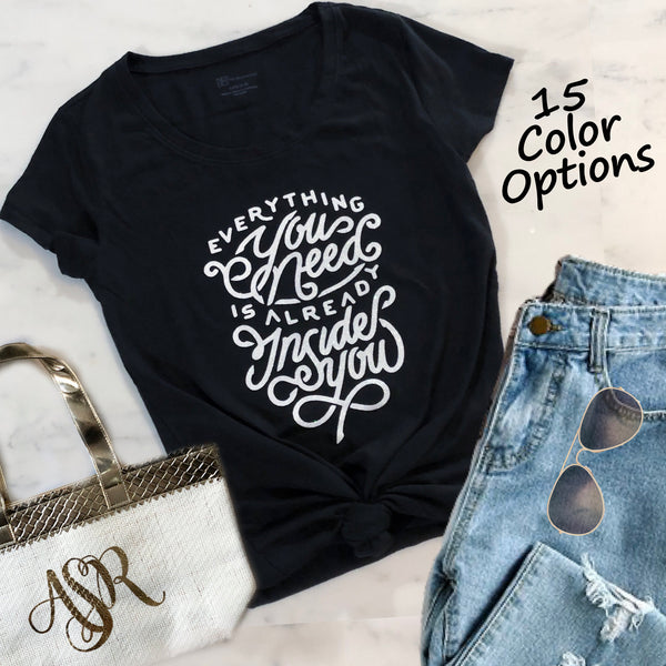 Christian Women's Graphic T-Shirt - Everything You Need is Already Inside You