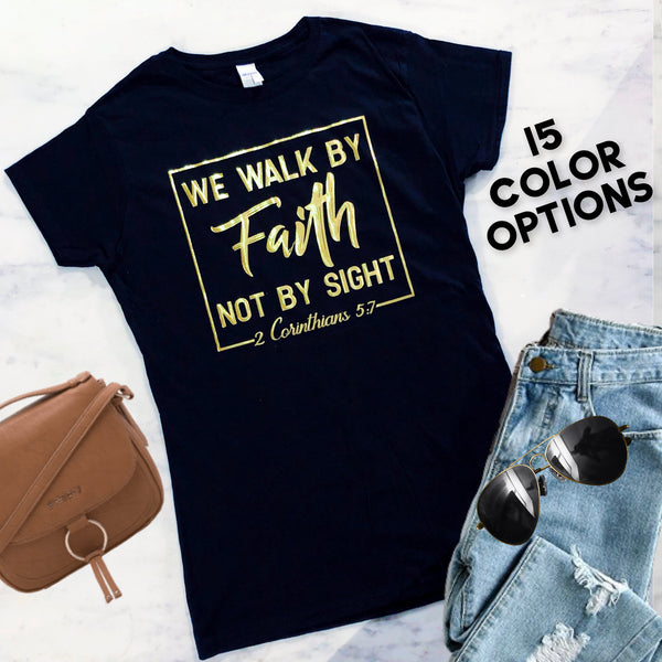 Walk By Faith Christian T-Shirt