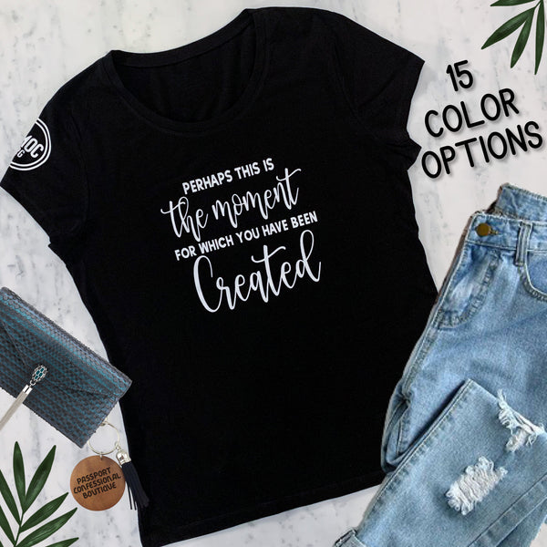 Moment You Were Created For Christian T-Shirt