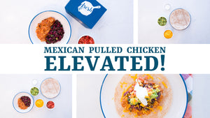 Mexican Pulled Chicken, Elevated!