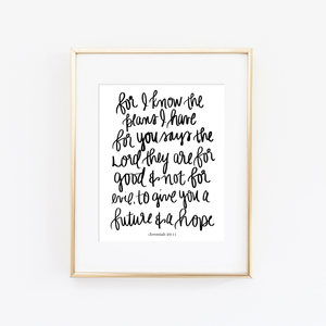 "Jeremiah 29:11 ""For I Know"" Print"