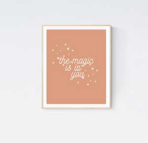 The Magic Is In You | Printable Wall Art