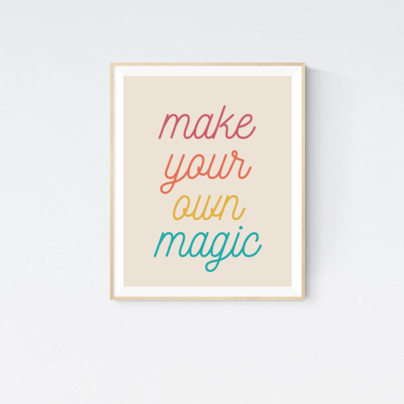 Make Your Own Magic | Printable Wall Art