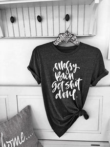 Messy Bun Get Shit Done Casual Printed T-Shirt