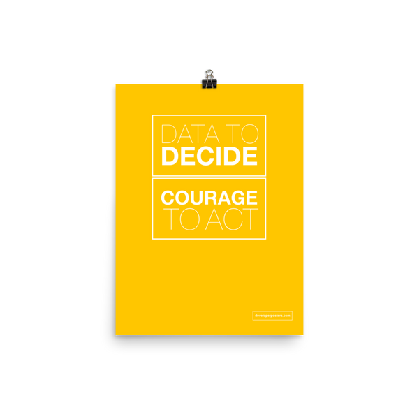 Data To Decide, Courage To Act