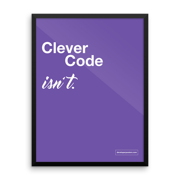 Clever Code Isn't – Framed