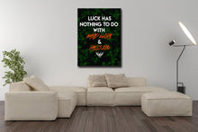 Business Inspiration Wall Art Luck has Nothing to do with it
