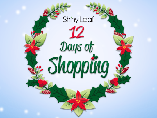 Incredible Holiday Deals from Shiny Leaf's 12 Days of Shopping