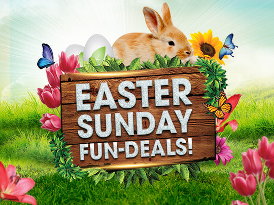 EGG-CITING EASTER SUNDAY FUN-DEALS!