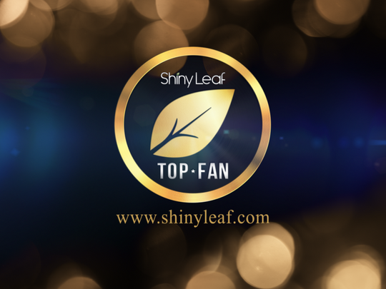 BE THE NEXT SHINY LEAF TOP FAN AND GET AMAZING PRIZES