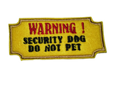 Warning Security Dog Do Not Pet Harness Patch by Retrosheep
