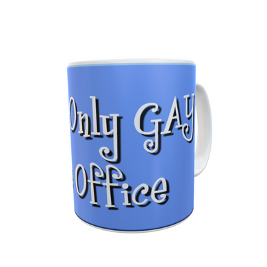 Only Gay in the Office  Mug Funny Adult Humour Tea Coffee Mugs #Gay