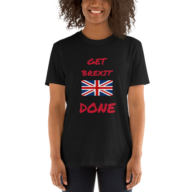 GET BREXIT DONE Short-Sleeve Unisex T-Shirt #GetBrexitDone #Brexit