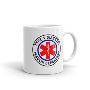 Diabetic Type 1 insulin dependent Mug #Diabetes