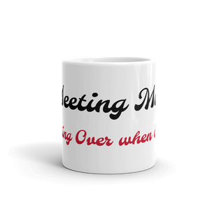 Meeting Mug Meeting Over when Empty Joke Coffee Mugs #Mugs