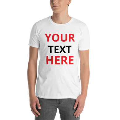 Basic-T-Shirt - CUSTOM TEXT DESIGN YOUR OWN Short-Sleeve Unisex T-Shirt #TShirt