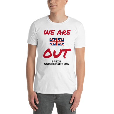 WE ARE OUT Short-Sleeve Unisex T-Shirt #Brexit October 31st 2019